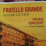 FRATELLO GRANDE di MAHIR GUVEN Premio Goncourt