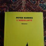L'Ambulante, il Giallo e Peter Handke