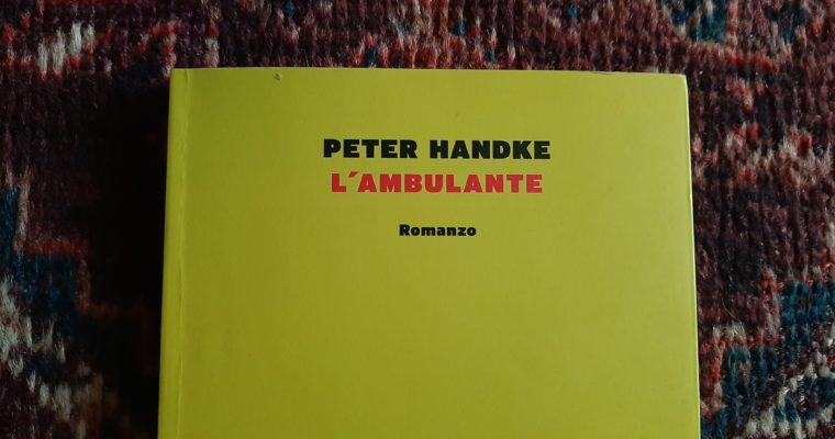 L'Ambulante, il Giallo e Peter Handke